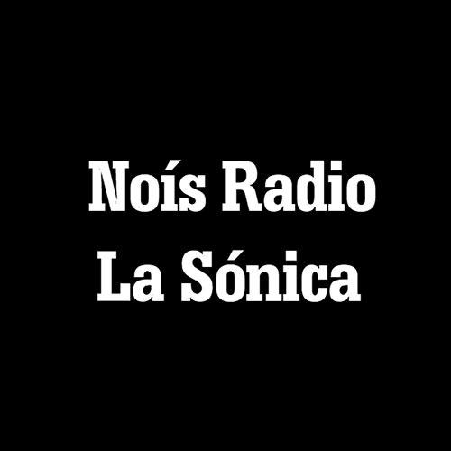 Noís Radio | La Sónica