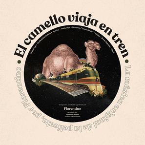 """Florentino lanza su nuevo disco """"El camello viaja en tren"""""""